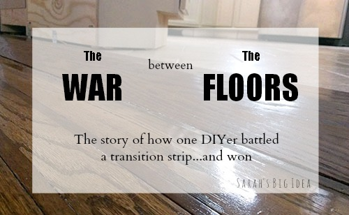 The War Between The Floors How One Diy Er Battled A Transition